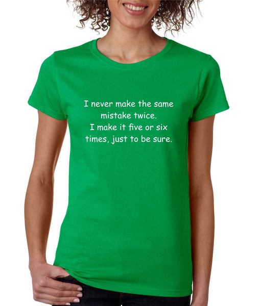 Women's T Shirt Never Make The Same Mistake Twice Fun Tee - ALLNTRENDSHOP - 3