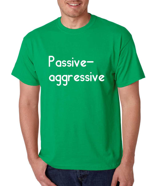Men's T Shirt Passive Agressive Lazy Tired Funny Tee - ALLNTRENDSHOP - 2
