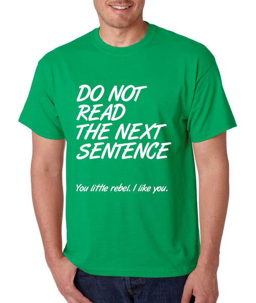 Men's T Shirt Do Not Read The Next Sentence Humor Tee - ALLNTRENDSHOP - 3