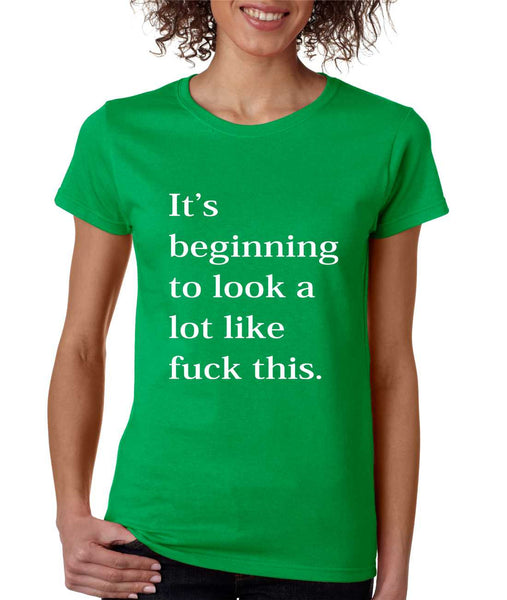 Women's T Shirt Beginning To Look A Lot Like F**k Fun Tee - ALLNTRENDSHOP - 2