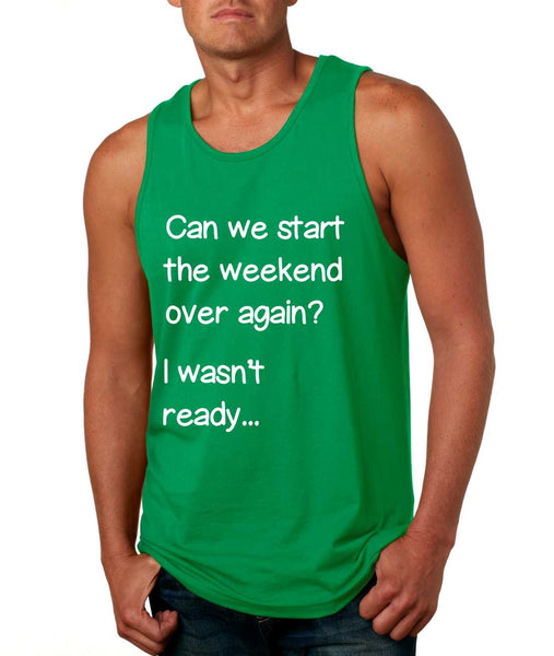 Men's Tank Top Can We Start Weekend Over Again Humor Top - ALLNTRENDSHOP - 2