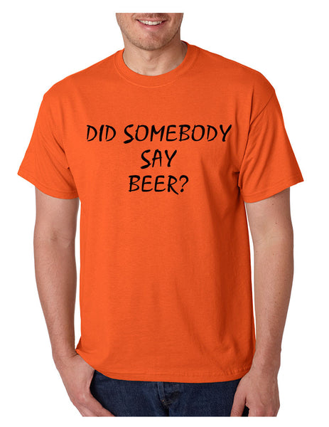 Men's T Shirt Did Somebody Say Beer Cool Party Tee - ALLNTRENDSHOP - 3