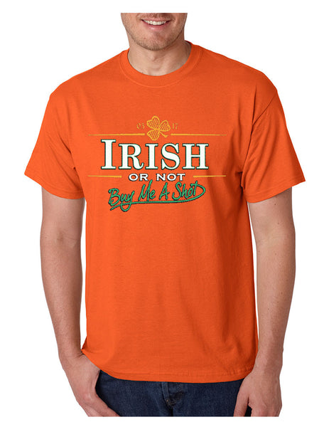 Irish or not buy me a shot st patricks Men T-shirt - ALLNTRENDSHOP - 3
