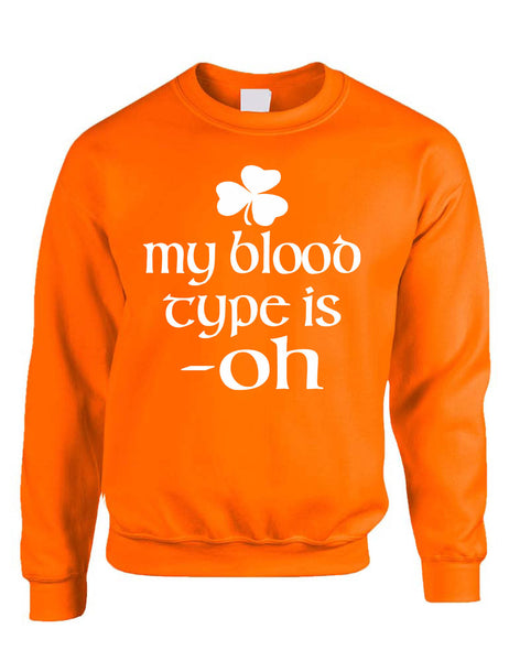 Adult Sweatshirt My Blood Type Is Oh Irish Shamrock St Patrick's Top