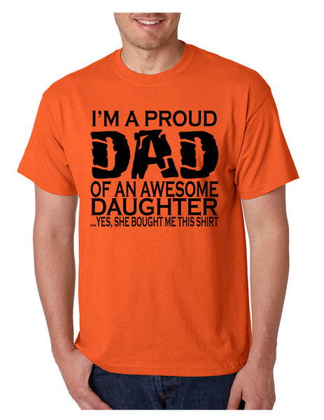 Men's T Shirt I'm A Proud Dad Of An Awesome Daughter Funny Tee