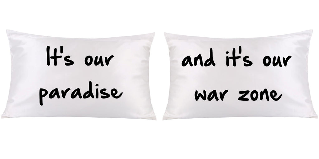 It's our paradise and it's a war zone couples pillow cases - ALLNTRENDSHOP