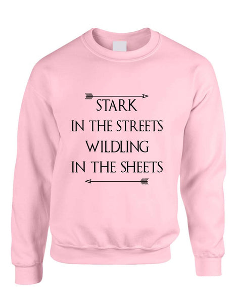 Stark in the streets wildling in the sheets womens Sweatshirt - ALLNTRENDSHOP - 1