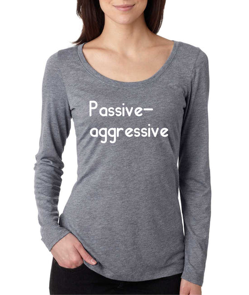 Women's Shirt Passive Agressive Lazy Tired Funny Shirt - ALLNTRENDSHOP - 1