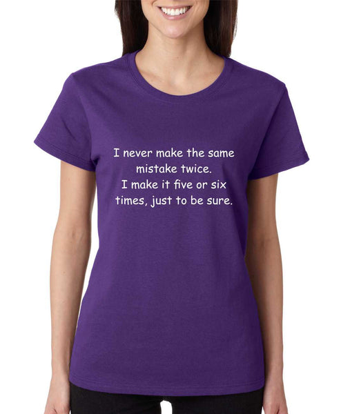 Women's T Shirt Never Make The Same Mistake Twice Fun Tee - ALLNTRENDSHOP - 1