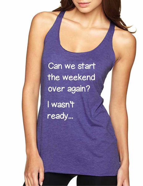 Women's Tank Top Can We Start Weekend Over Again Humor Top - ALLNTRENDSHOP - 4