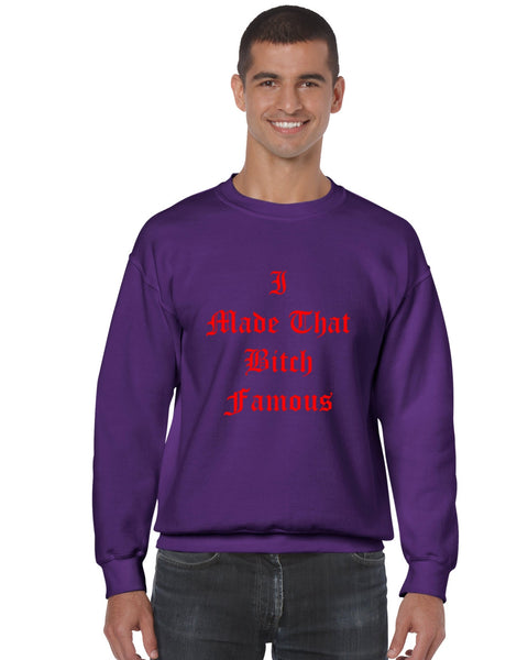 Men's Crewneck Sweatshirt I Made That Bi*ch Famous - ALLNTRENDSHOP - 4