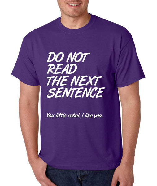Men's T Shirt Do Not Read The Next Sentence Humor Tee - ALLNTRENDSHOP - 4