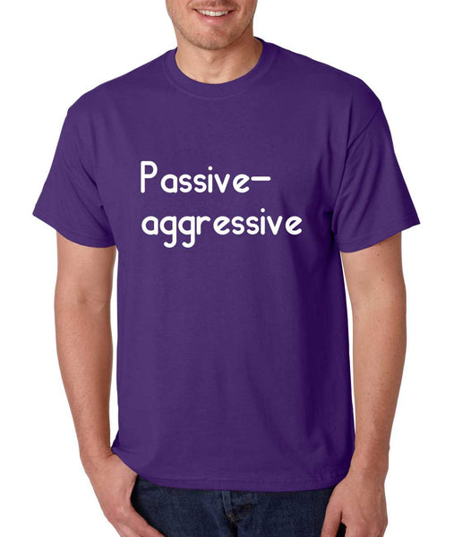 Men's T Shirt Passive Agressive Lazy Tired Funny Tee - ALLNTRENDSHOP - 3