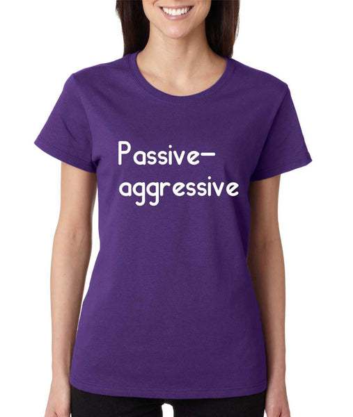 Women's T Shirt Passive Agressive Lazy Tired Fun Shirt - ALLNTRENDSHOP - 4