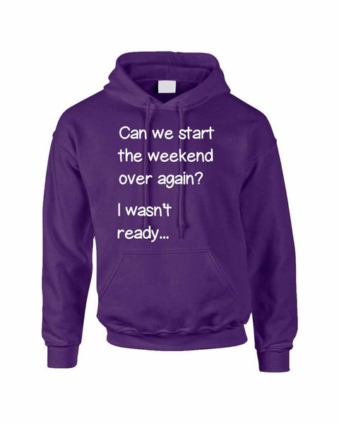 Adult Hoodie Can We Start Weekend Over Again Funny Humor Top - ALLNTRENDSHOP - 3