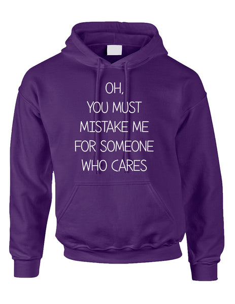 Adult Hoodie You Must Mistake Me Someone Cares Funny Top - ALLNTRENDSHOP - 3