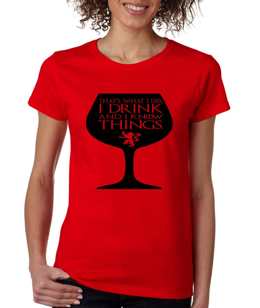 Women's T Shirt That's What I Do I Drink And Know Things Wing Glass Lannister Top Game Of Thrones Inspired - ALLNTRENDSHOP - 4