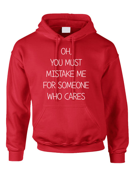 Adult Hoodie You Must Mistake Me Someone Cares Funny Top - ALLNTRENDSHOP - 2