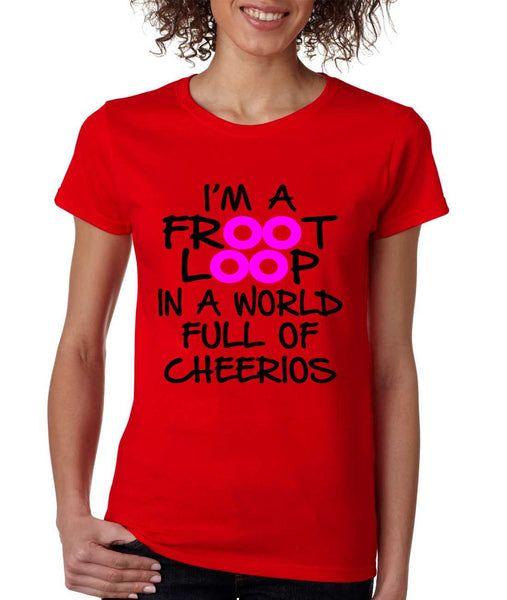 Women's T Shirt I'm A Froot Loop Cool Funny Tee - ALLNTRENDSHOP - 3