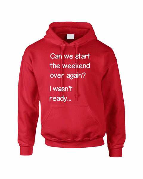 Adult Hoodie Can We Start Weekend Over Again Funny Humor Top - ALLNTRENDSHOP - 1