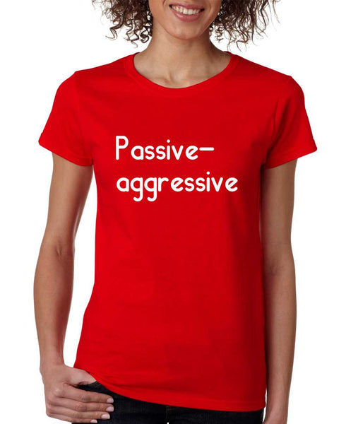 Women's T Shirt Passive Agressive Lazy Tired Fun Shirt - ALLNTRENDSHOP - 3