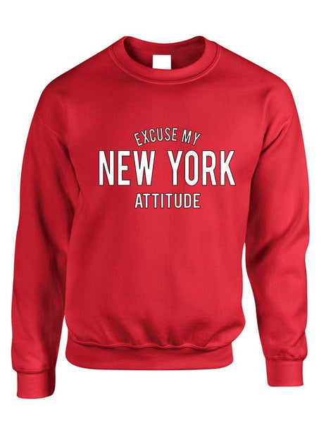 Adult Crewneck Excuse My New York Attitude Fun Cool Top - ALLNTRENDSHOP - 6