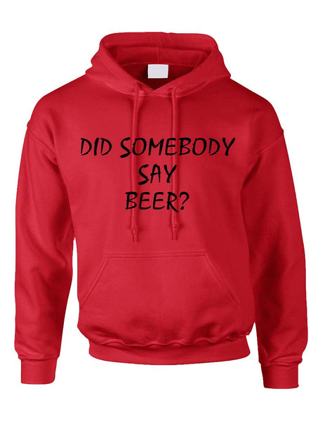 Adult Hoodie Did Somebody Say Beer Cool Rave Party Top - ALLNTRENDSHOP - 4