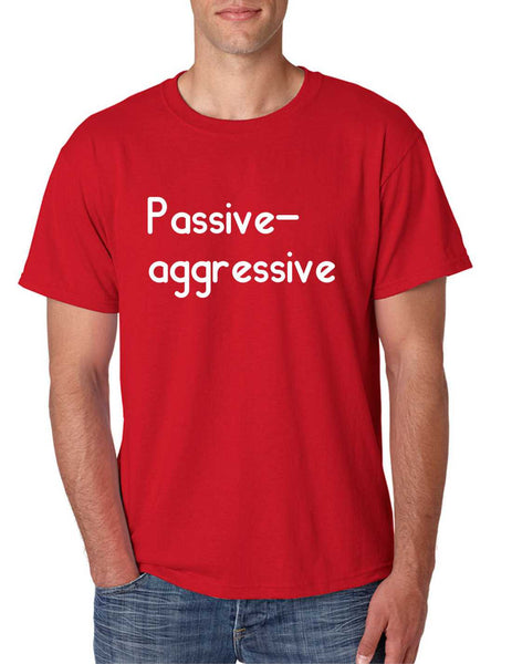 Men's T Shirt Passive Agressive Lazy Tired Funny Tee - ALLNTRENDSHOP - 4