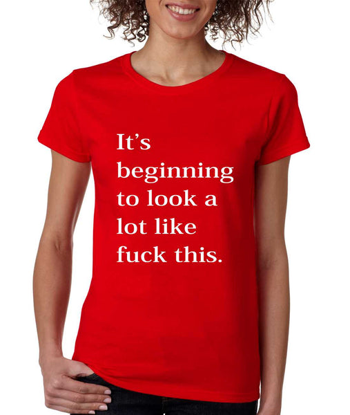 Women's T Shirt Beginning To Look A Lot Like F**k Fun Tee - ALLNTRENDSHOP - 4