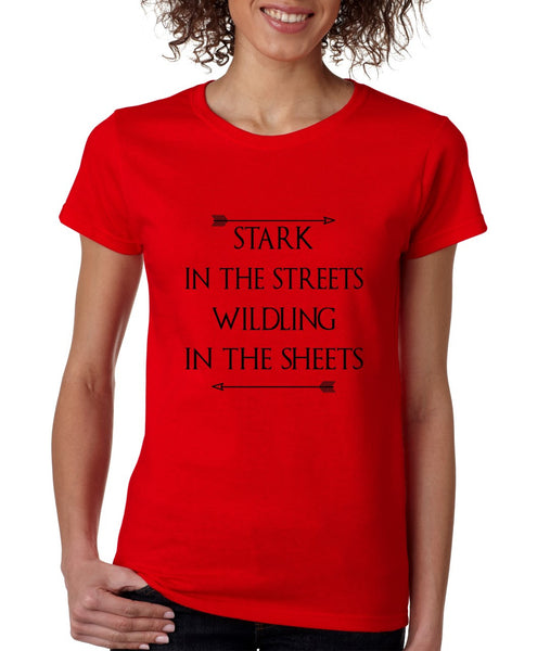Stark in the streets wildling in the sheets womens t-shirt - ALLNTRENDSHOP - 4