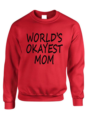 World's OKayest mom mothers day womens Sweatshirt - ALLNTRENDSHOP - 1