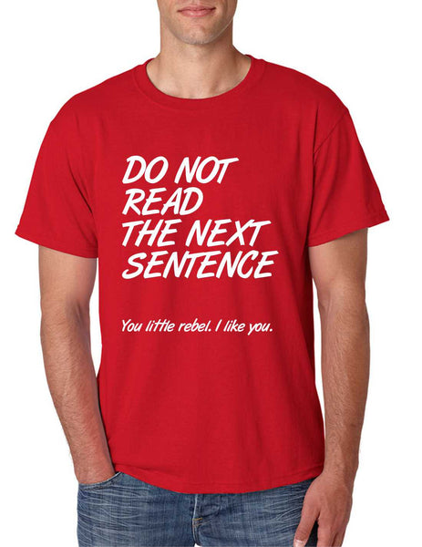 Men's T Shirt Do Not Read The Next Sentence Humor Tee - ALLNTRENDSHOP - 5