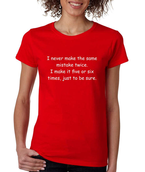 Women's T Shirt Never Make The Same Mistake Twice Fun Tee - ALLNTRENDSHOP - 4