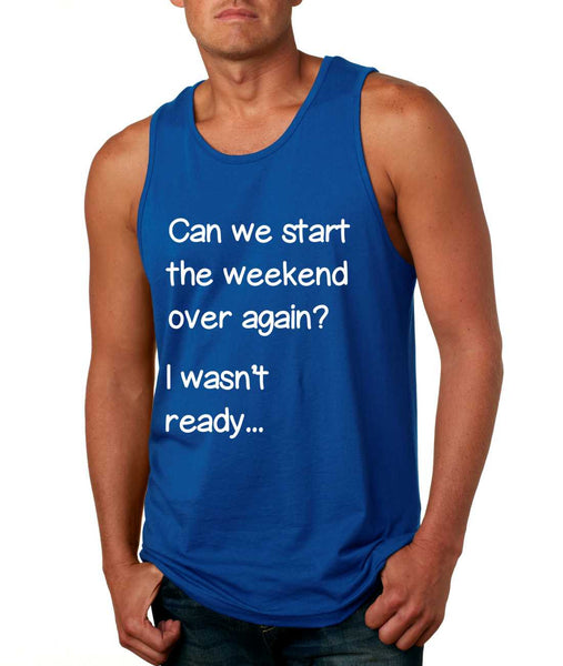 Men's Tank Top Can We Start Weekend Over Again Humor Top - ALLNTRENDSHOP - 5
