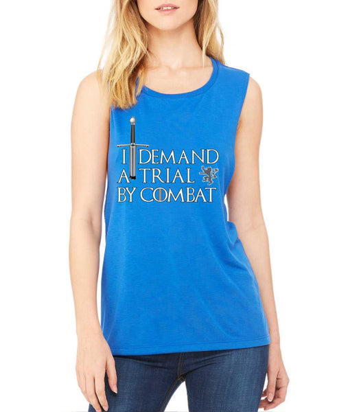 Women's Flowy Muscle Top I Demand A Trial By Combat - ALLNTRENDSHOP - 5