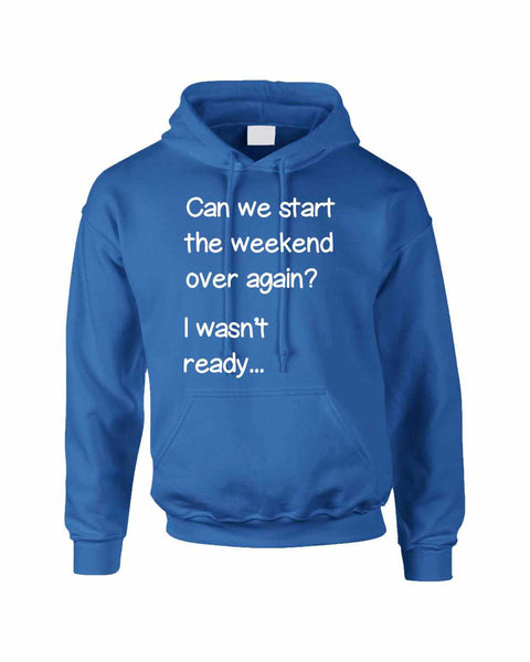Adult Hoodie Can We Start Weekend Over Again Funny Humor Top - ALLNTRENDSHOP - 2