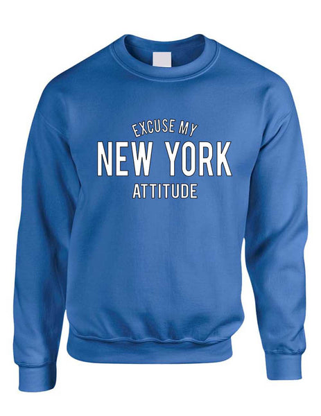 Adult Crewneck Excuse My New York Attitude Fun Cool Top - ALLNTRENDSHOP - 7