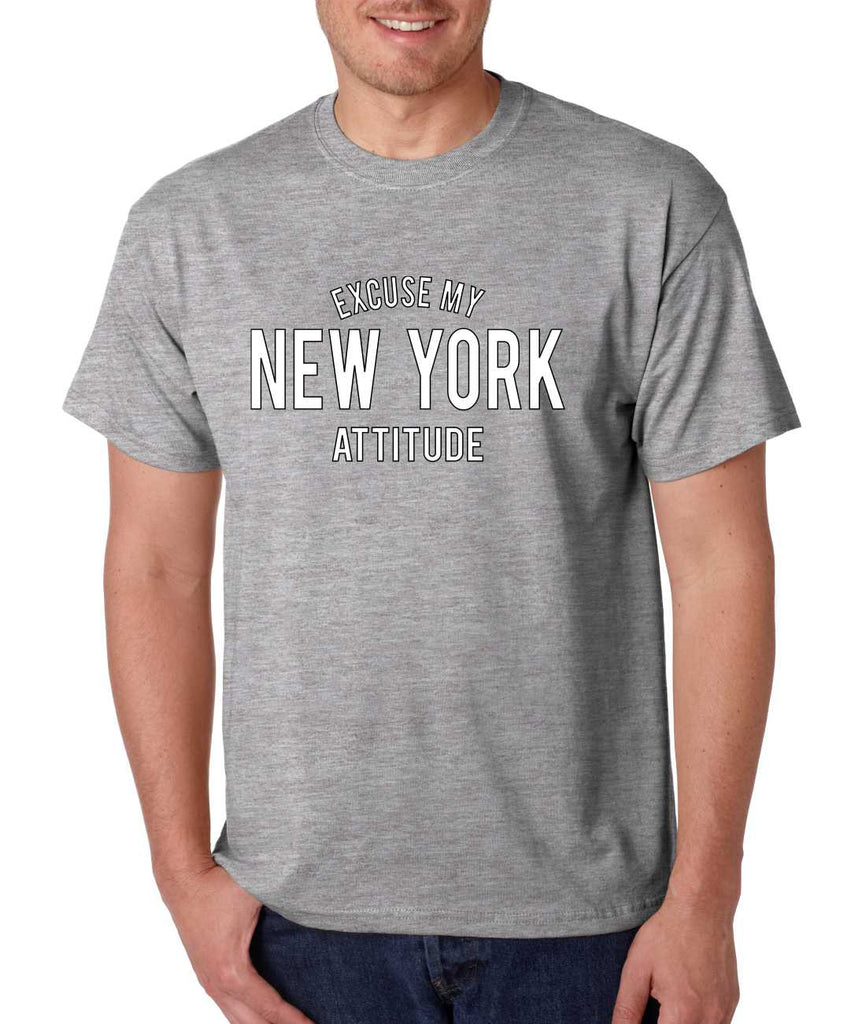 Men's T Shirt Excuse My New York Attitude Humor Funny T Shirt - ALLNTRENDSHOP - 1