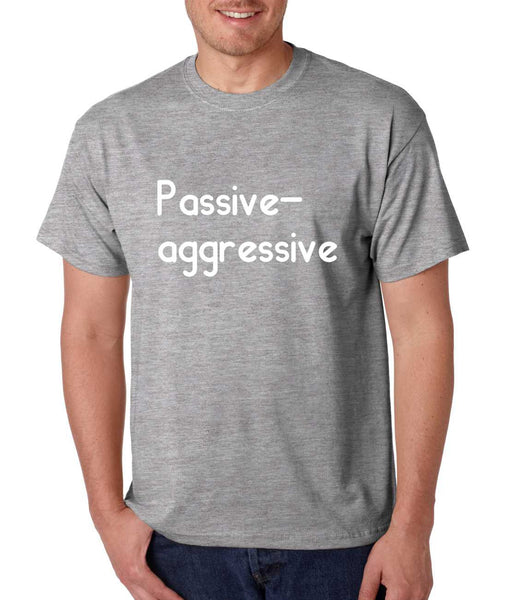 Men's T Shirt Passive Agressive Lazy Tired Funny Tee - ALLNTRENDSHOP - 5