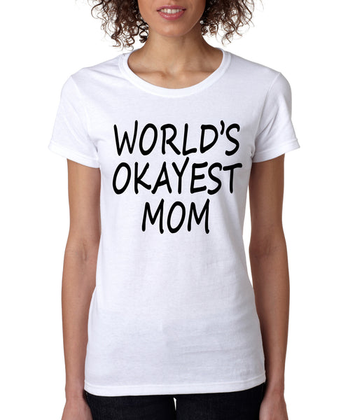 World's OKayest mom mothers day Women's t-shirt - ALLNTRENDSHOP - 5