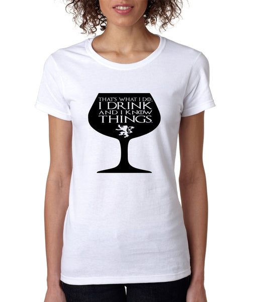 Women's T Shirt That's What I Do I Drink And Know Things Wing Glass Lannister Top Game Of Thrones Inspired - ALLNTRENDSHOP - 3