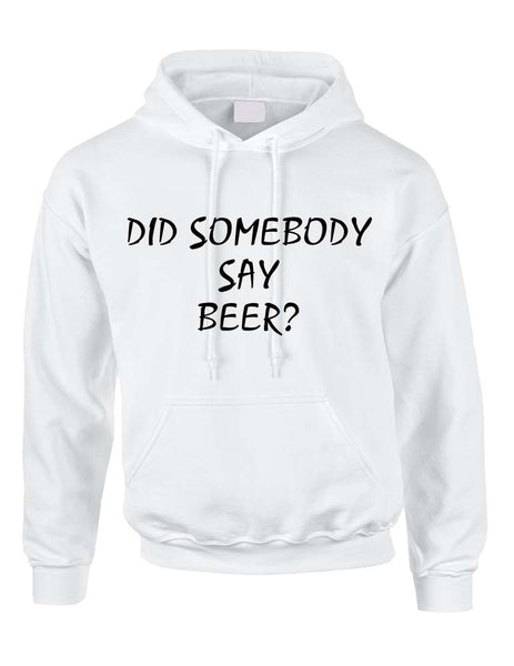 Adult Hoodie Did Somebody Say Beer Cool Rave Party Top - ALLNTRENDSHOP - 6
