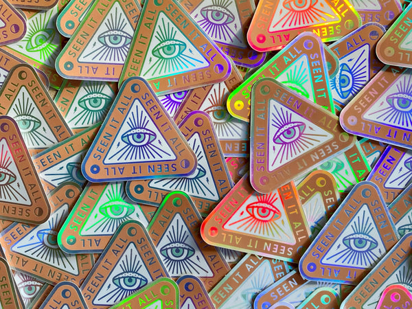 Seen it All Holographic Sticker