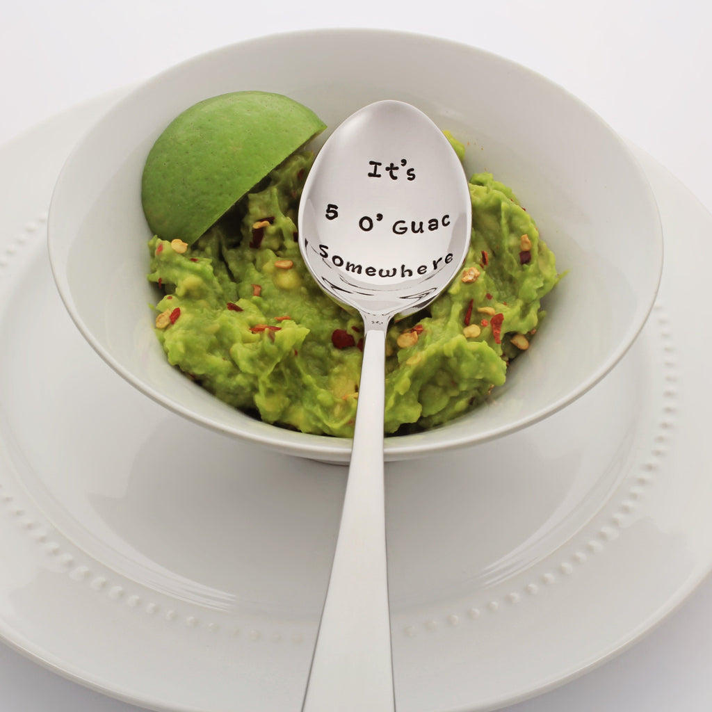 It's 5 O'Guac Somewhere Stamped Spoon