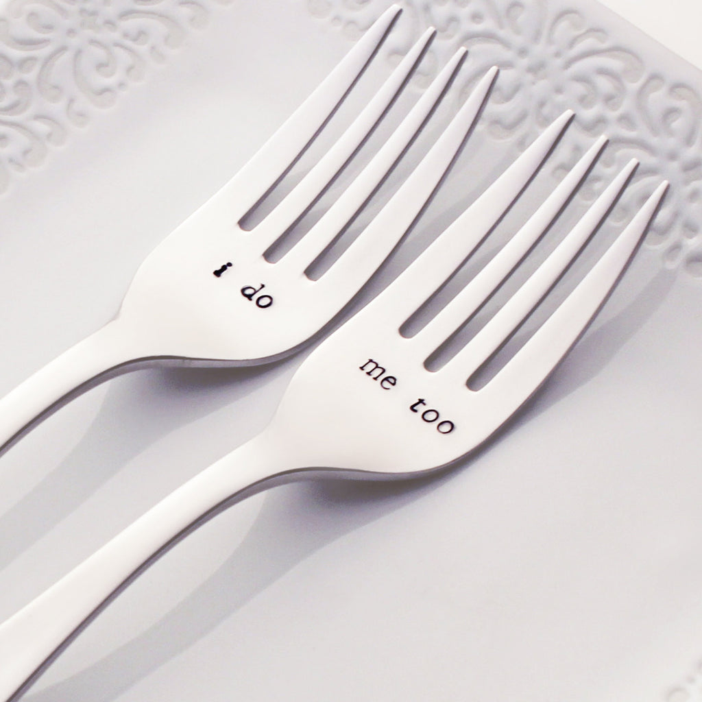 I Do / Me Too - Stamped Wedding Forks