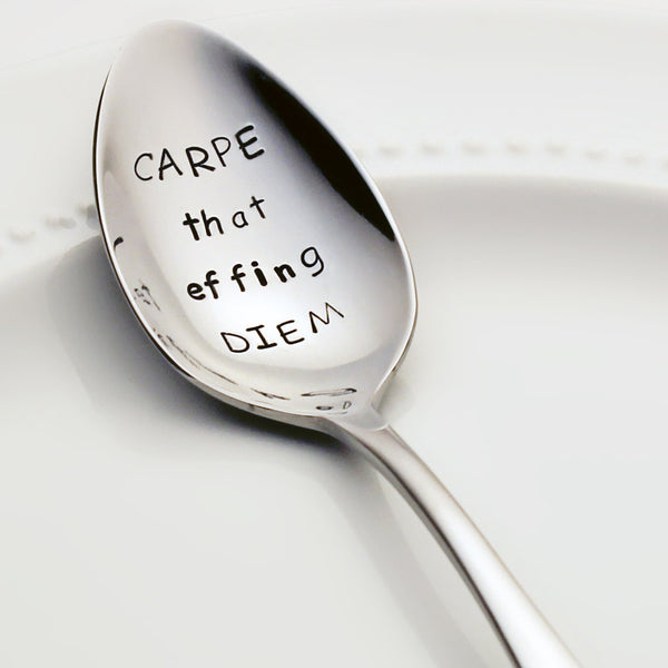CARPE that effing DIEM - Stamped Spoon