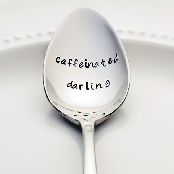 Caffeinated Darling - Stamped Spoon for Coffee Lovers