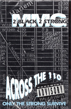 2 Black 2 Strong MMG - Across The 110 & Only The Strong Survive Cassette Tape Single *New* - Iconic Relics - Cassettes