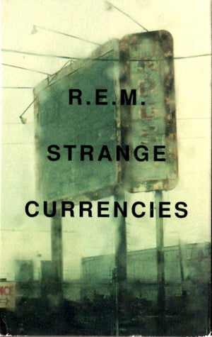 REM - Strange Currencies Cassette Tape Single Cassettes - Iconic Relics