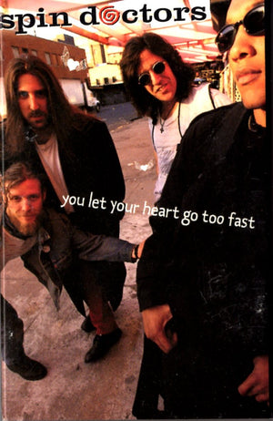 Spin Doctors - You Let Your Heart Go Too Fast Cassette Tape Single Cassettes - Iconic Relics
